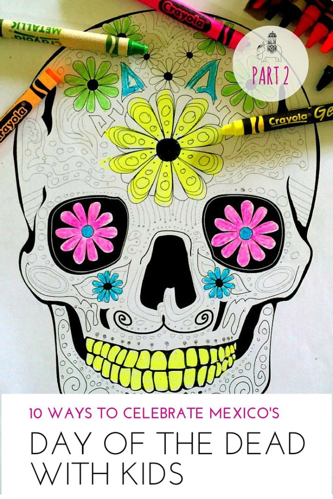 10 ways to celebrate Mexico's Day of the Dead with kids