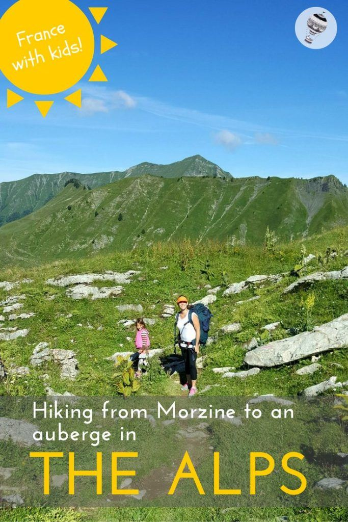 Hiking from Morzine to an auberge in the French Alps with kids via @globetotting