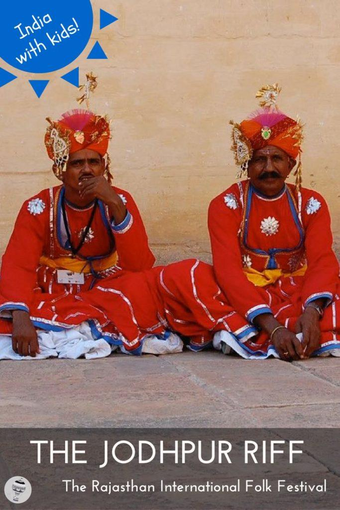 India with Kids: Enjoying the Rajasthan International Folk Festival in Johdpur, with Kids