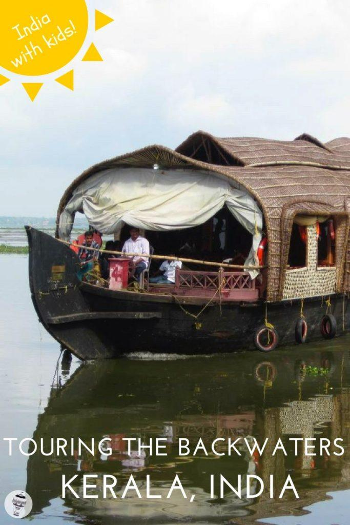 India with Kids: Touring the Backwaters of Kerala on a Traditional Houseboat