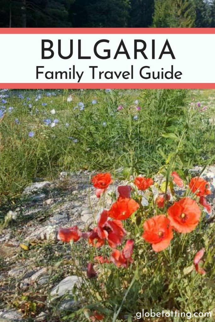 How to plan a family holiday in Bulgaria; where to go, what to see and where to stay. #globetotting #familytravel #travel #travelwithkids #kidslovetravel