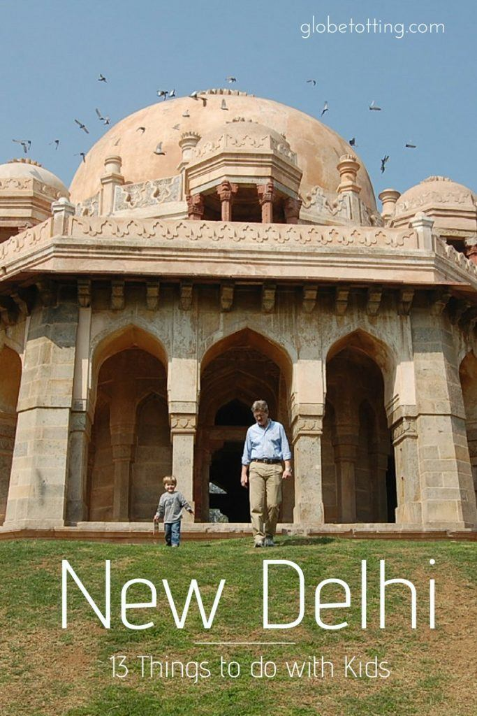 New Delhi, India with kids. The best sights and activities for families. #globetotting #familytravel #travel #travelwithkids #kidslovetravel