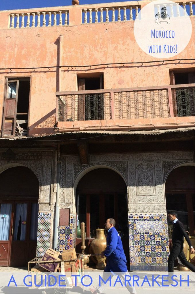A Family Guide to visiting Marrakesh in Morocco