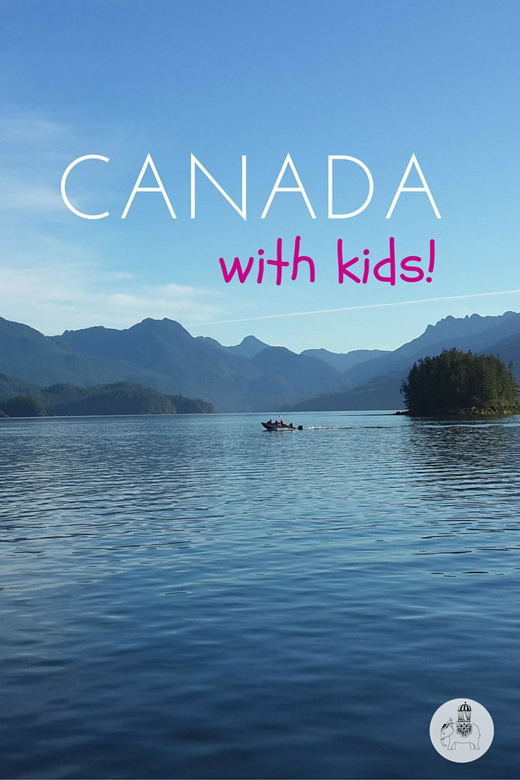 Canada with Kids: A guide to Canada for families