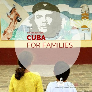 Cuba with Kids: A Guide to Cuba for Families