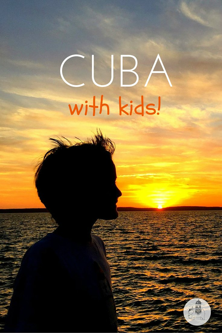 Cuba with Kids: Everything you need to know!