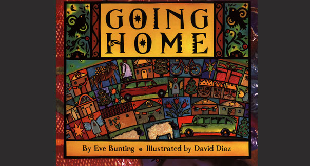 Going Home by Eve Bunting and David Diaz