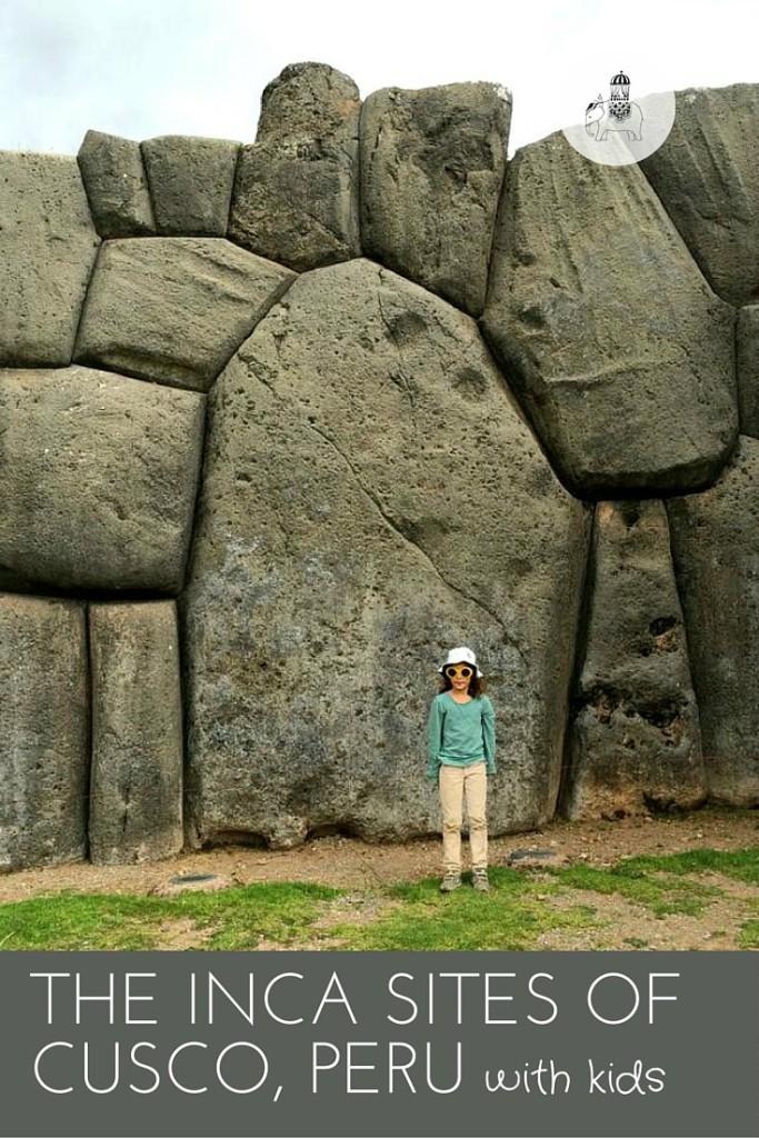 Exploring the Inca sites of Cusco, Peru with Kids