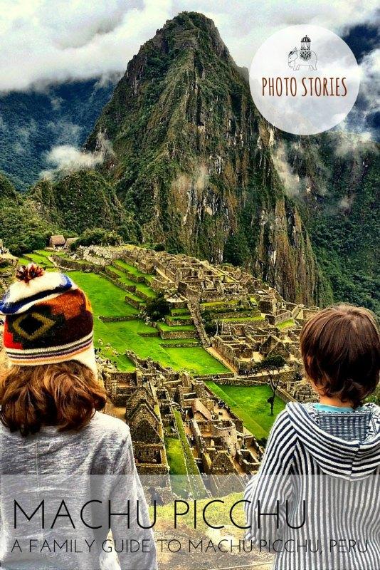 A family guide to Machu Picchu, Peru.