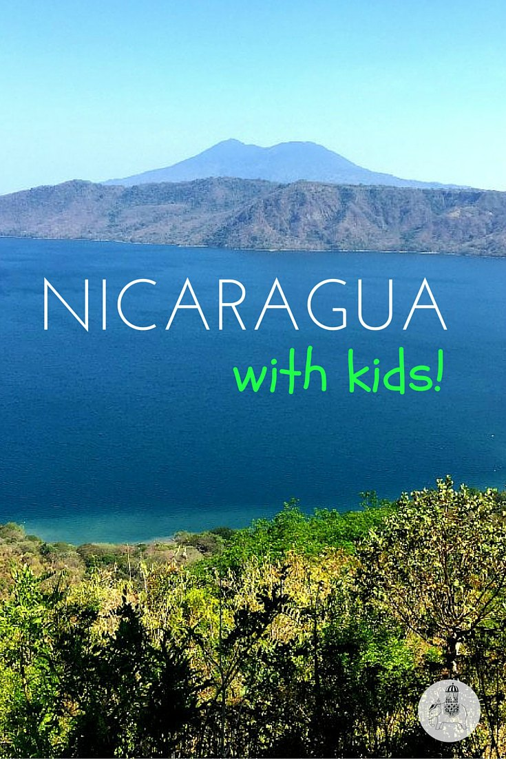 Nicaragua with Kids: Everything you need to know!