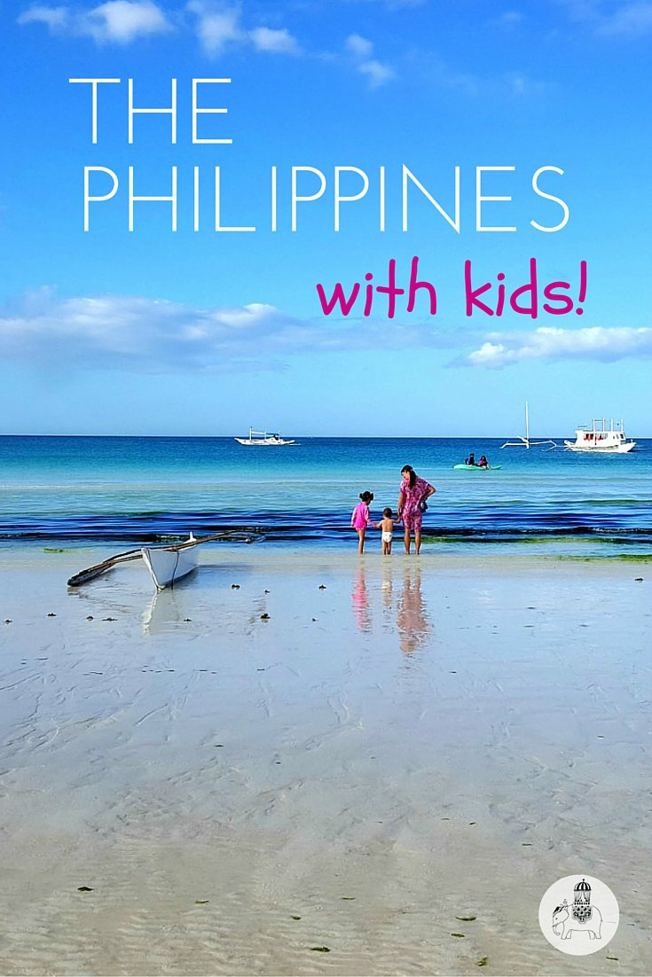 The Philippines with Kids: Everything you need to know!